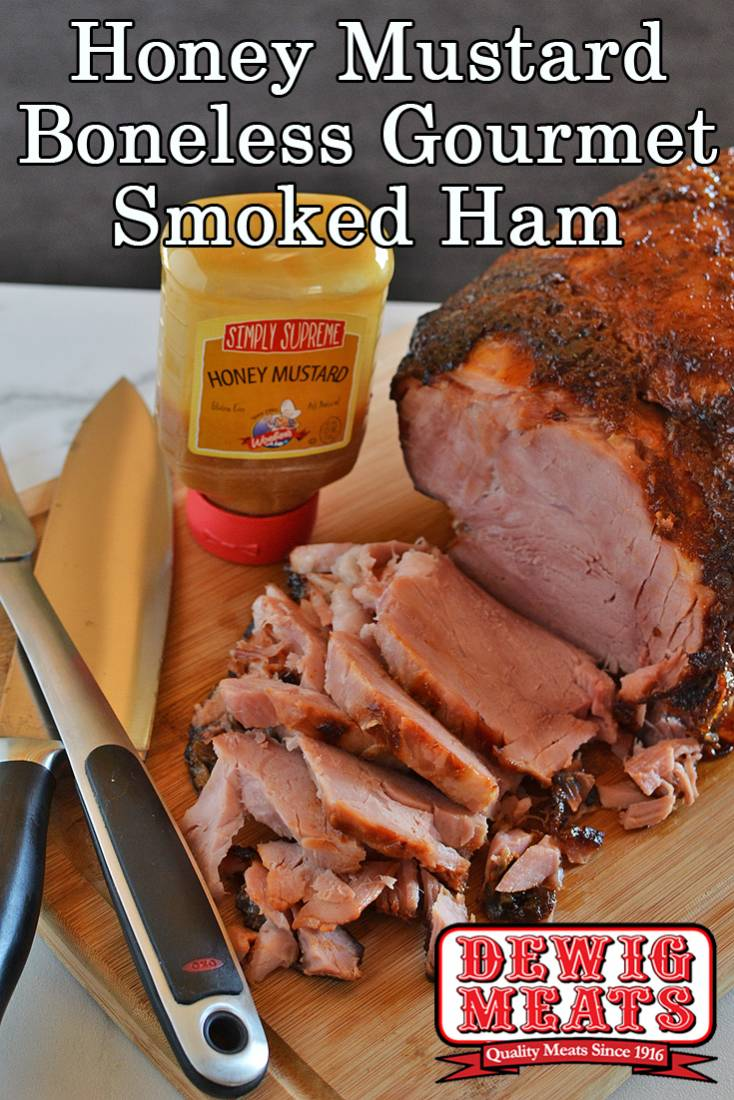Honey Mustard Boneless Gourmet Smoked Ham from Dewig Meats. You'll love how easy it is to cook with award-winning Dewig Meats Boneless Gourmet Smoked Ham. Add our Simply Supreme Honey Mustard for a foolproof recipe.