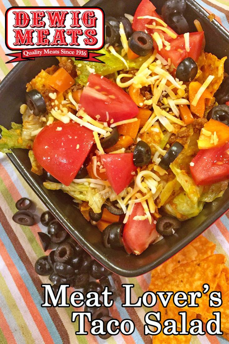 Meat Lover's Taco Salad from Dewig Meats. Spice up taco night with this Meat Lover's Taco Salad. This recipe features lots of Dewig's Ground Beef and as many extra toppings as you want to add!