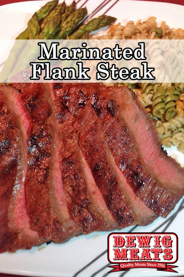 Marinated Flank Steak from Dewig Meats. This Marinated Flank Steak from Dewig Meats is an easy way to prepare a delicious steak. It cooks quickly on your grill and is perfect for a busy weeknight.
