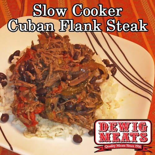 Slow Cooker Cuban Flank Steak Dewig Meats