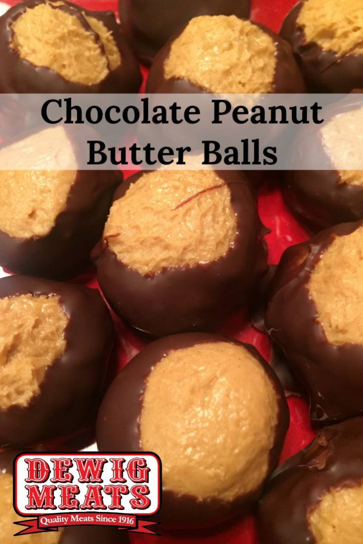 Chocolate Peanut Butter Balls from Dewig Meats. Chocolate Peanut Butter Balls are a chocolate lover's dream come true. They're the perfect combination of chocolate and peanut butter and are quick to make!