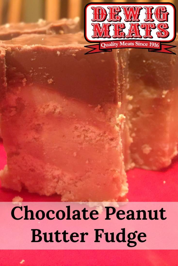Chocolate Peanut Butter Fudge from Dewig Meats. If you are a fudge lover, this recipe for Chocolate Peanut Butter Fudge is for you! This decadent recipe is rich in peanut butter and chocolate flavor!