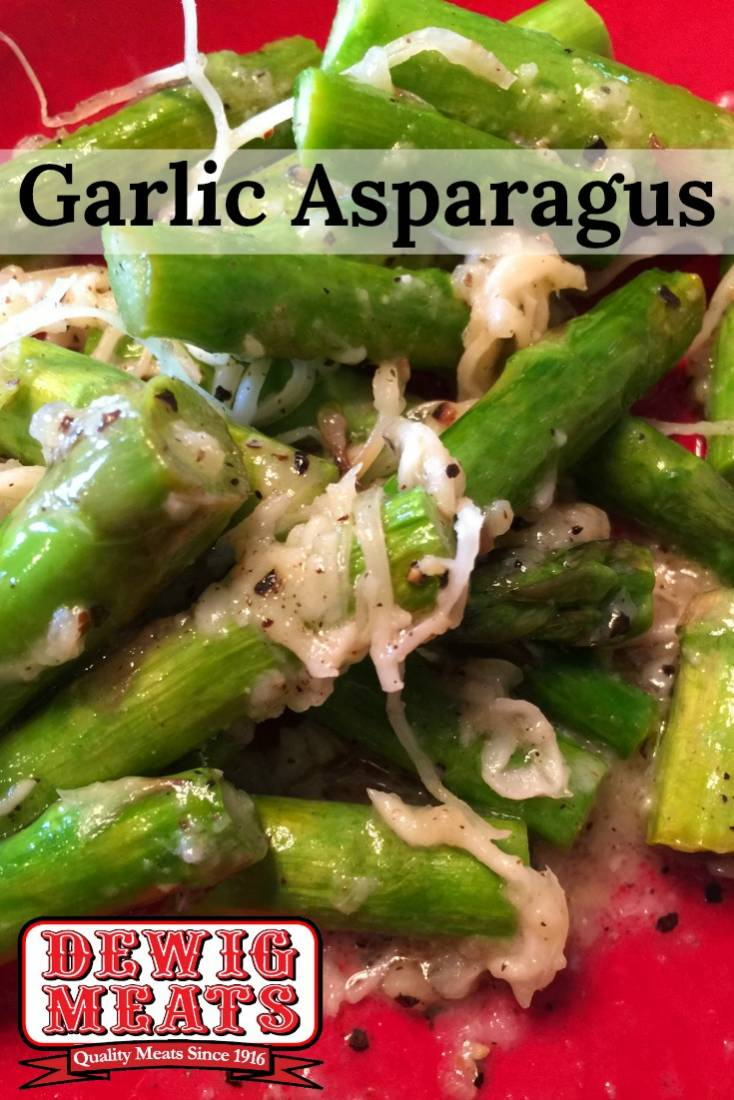Garlic Asparagus from Dewig Meats. Garlic Asparagus is quick, easy, and healthy. This recipe is ready in only 20 minutes and is full of cheesy-garlicky flavor.