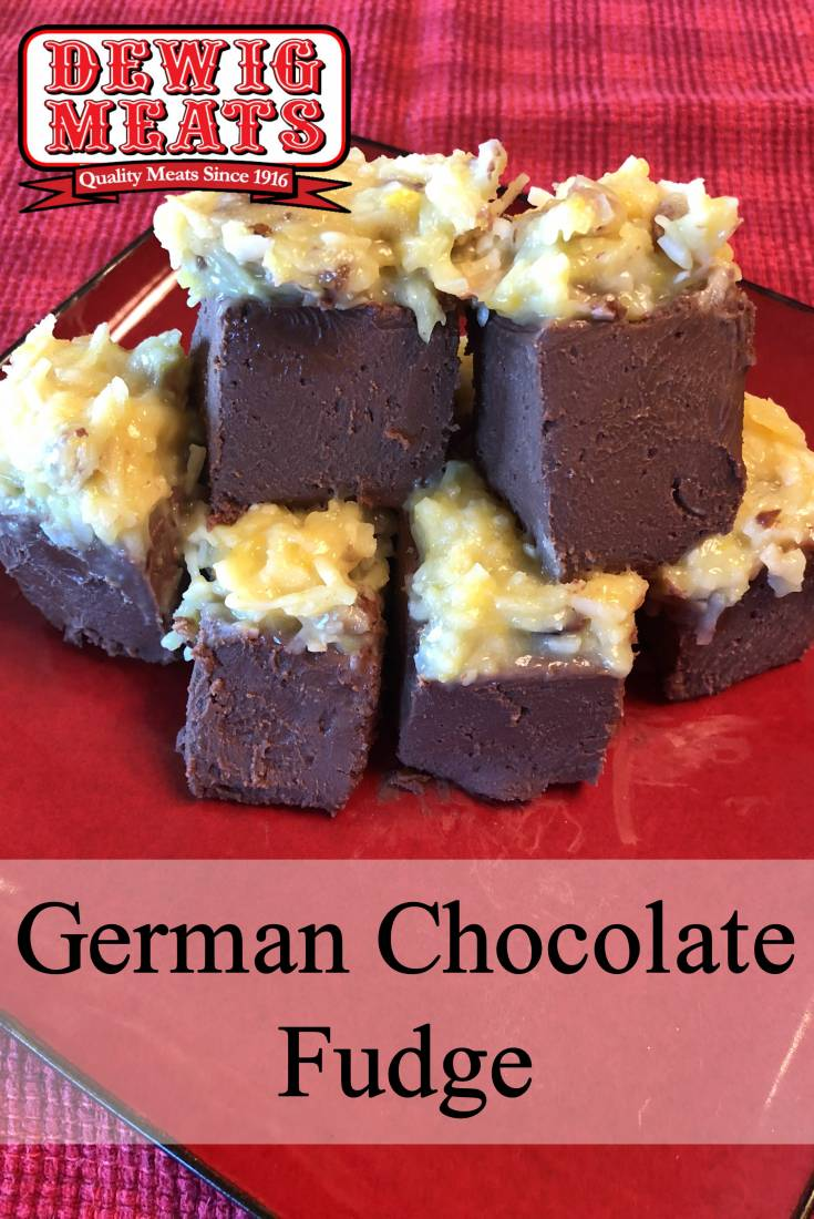GERMAN CHOCOLATE FUDGE from Dewig Meats. German Chocolate Fudge is sweet, creamy fudge that will be a hit at any party! This recipe makes enough to share, but you'll want to eat piece after piece!