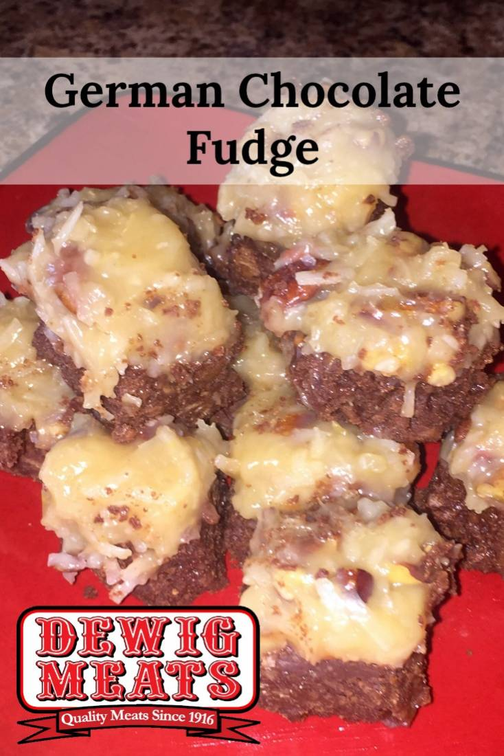 GERMAN CHOCOLATE FUDGE from Dewig Meats. German Chocolate Fudgeis sweet, creamy fudge that will be a hit at any party! This recipe makes enough to share, but you'll want to eat piece after piece!