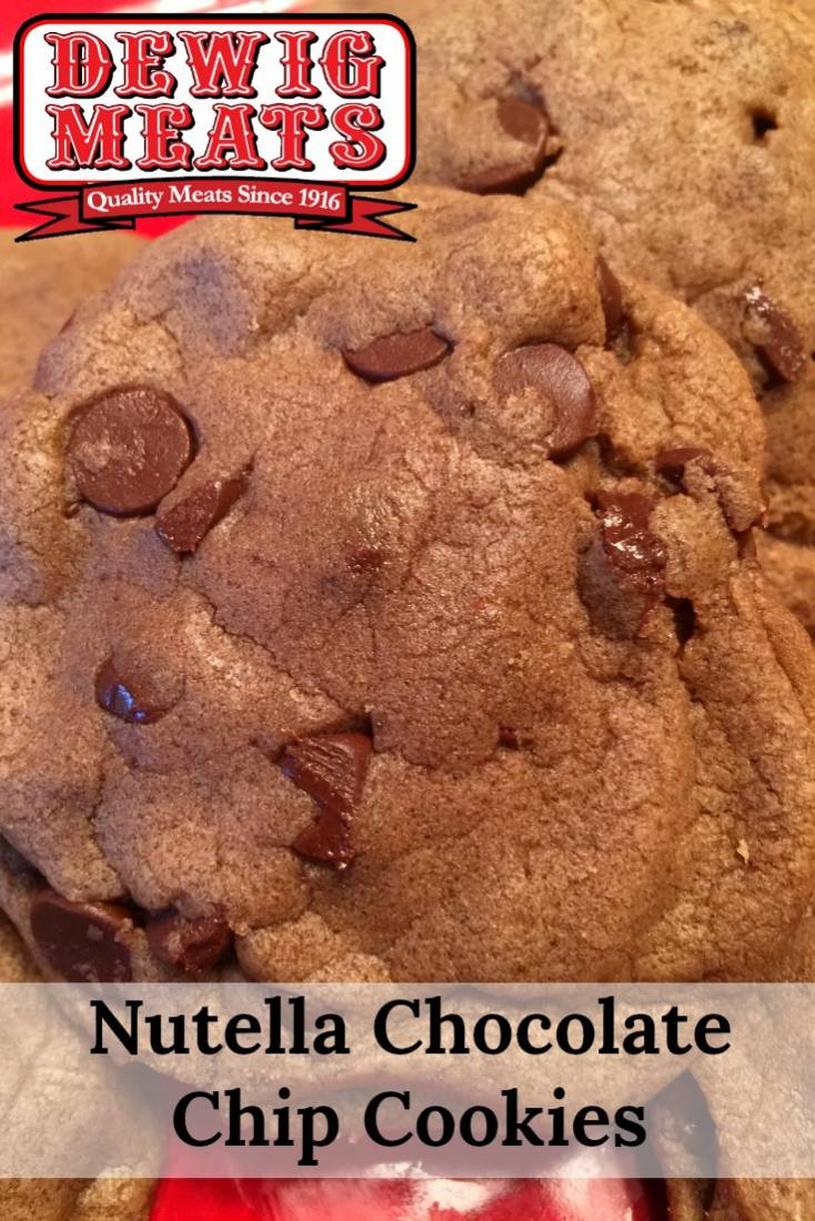 Soft and Chewy Nutella Chocolate Chip Cookies | DEWIG MEATS