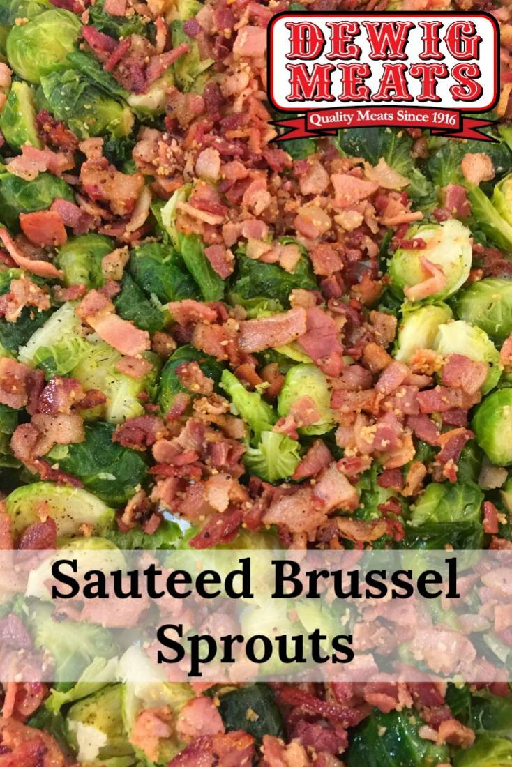 Sauteed Brussels Sprouts from Dewig Meats. Everything tastes better with bacon, including brussels sprouts! This recipe for Sauteed Brussels Sprouts will please even the pickiest eater.