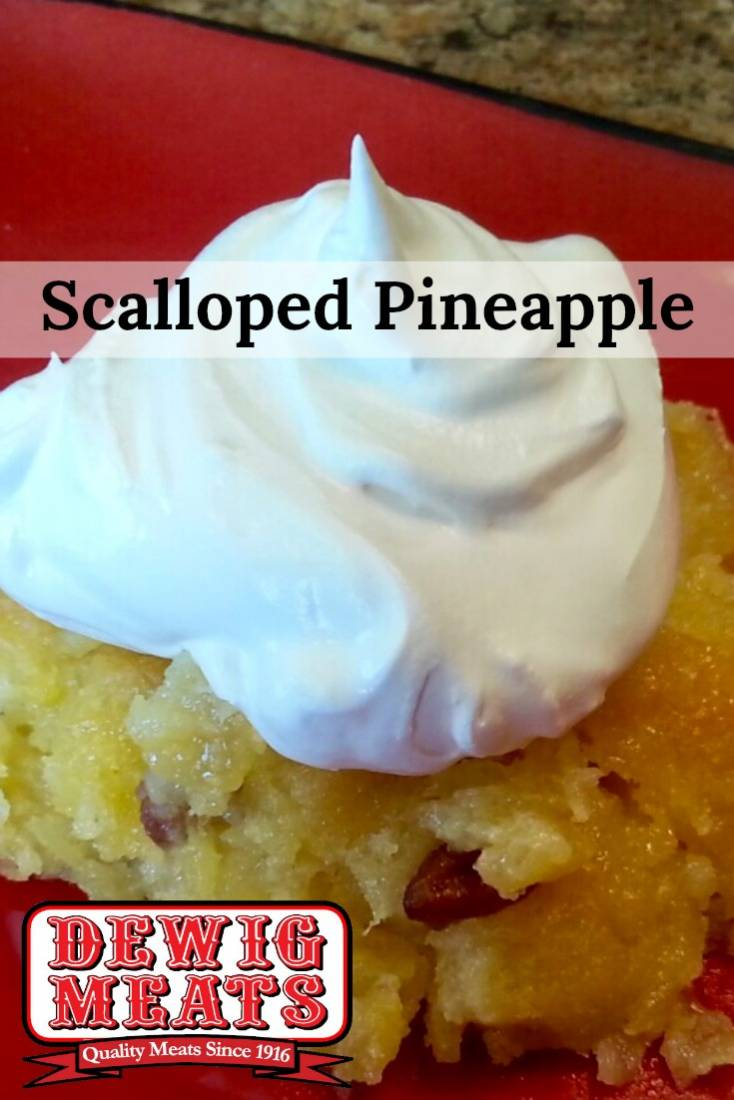 Scalloped Pineapple from Dewig Meats. Make delicious Scalloped Pineapple in a snap! This recipe requires very little preparation for a flavorful desert that will be a hit with every meal.