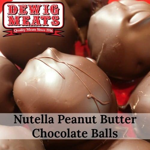 Nutella Peanut Butter Chocolate Balls Dewig Meats